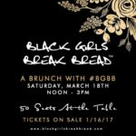 Brunch with Black Girls Break Bread - March 18, 2017